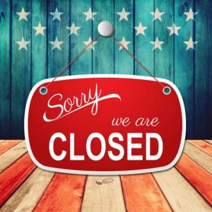 CLOSED WEDNESDAY JULY 4TH